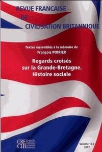 Michael Parsons et Fabrice Bensimon - Revue française de civilisation britannique Volume 13 N°3, 2012 : Regards croisés sur la Grande-Bretagne - Histoire sociale.
