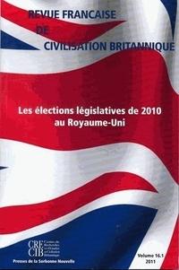 Emmanuelle Avril et Pauline Schnapper - Revue française de civilisation britannique Volume 16 N° 1, prin : Les élections législatives de 2010 au Royaume-Uni.