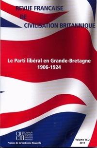 Antoine Capet et Martine Monacelli Faraut - Revue française de civilisation britannique Volume 16 N° 2, auto : Le Parti libéral en Grande-Bretagne 1906-1924.