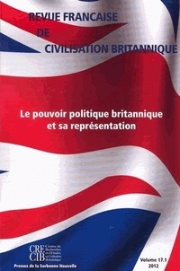 Gilles Leydier - Revue française de civilisation britannique Volume 17 N° 1 : Le pouvoir politique britannique et sa représentation.