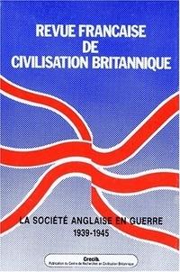 Antoine Capet et Jacques Carré - Revue française de civilisation britannique Volume 9 N° 1 : LA SOCIETE ANGLAISE EN GUERRE 1939-1945.