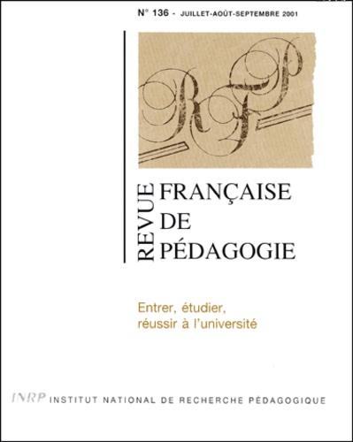 Patrick Rayou - Revue française de pédagogie N° 136 Juillet-Août- : Entrer, étudier, réussir à l'université.