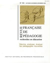 François Jacquet-Francillon et Ehrenhard Skiera - Revue française de pédagogie N° 153, Octobre-Nove : Décrire, analyser, évaluer les pédagogies nouvelles.