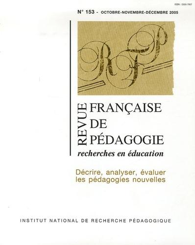 Anonyme - Revue française de pédagogie N° 153, Octobre-Nove : Décrire, analyser, évaluer les pédagogies nouvelles.