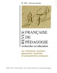 Benoît Galand et Thérèse Bouffard - Revue française de pédagogie N° 155, Avril-Mai-Ju : La motivation scolaire : approches récentes et perspectives pratiques.