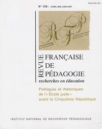 """Bruno Garnier - Revue française de pédagogie N° 159, Avril-mai-ju : Politiques et rhétoriques de l'""""Ecole juste"""" avant la Cinquième République."""