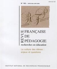 Serge Calabre et François Jacquet-Francillon - Revue française de pédagogie N° 163, Avril-Juin 2 : La culture des élèves : enjeux et questions.
