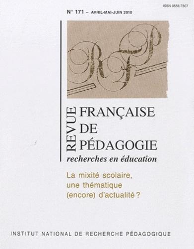 Marie Duru-Bellat et Brigitte Marin - Revue française de pédagogie N° 171, Avril, mai, : La mixité scolaire, une thématique (encore) d'actualité ?.