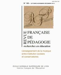Stéphane Bonnéry - Revue française de pédagogie N° 185, octobre-nove : L'enseignement de la musique entre institution scolaire et conservatoires.