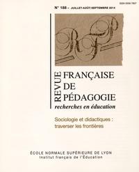 Philippe Losego - Revue française de pédagogie N° 188, Juillet-août : Sociologie et didactiques :  traverser les frontières.