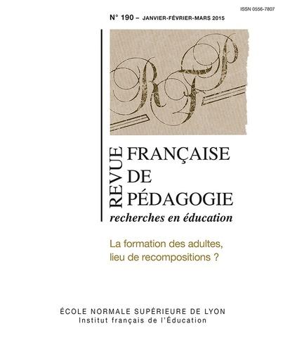 Jean-Marie Barbier et Richard Wittorski - Revue française de pédagogie N° 190, Janvier-févr : La formation des adultes, lieu de recompositions ?.