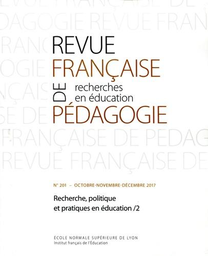 Sylvain Doussot et Jean-Yves Rochex - Revue française de pédagogie N° 201, octobre-nove : Recherche, politique et pratiques en éducation - Tome 2.