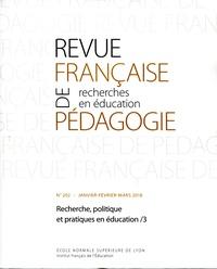 Sylvain Doussot et Jean-Yves Rochex - Revue française de pédagogie N° 202, 2018 : Recherche, politique et pratiques en éducation : services rendus et questions posées d'un univers à l'autre - Tome 3.