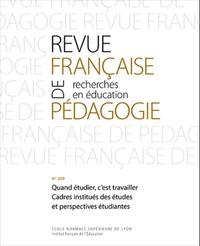 Sylvain Doussot et Xavier Pons - Revue française de pédagogie N° 209/2019 : Quand étudier, c'est travailler - Cadres institués des études et perspectives étudiantes.