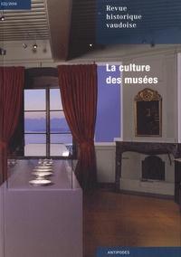 Philippe Kaenel et Dave Lüthi - Revue historique vaudoise N° 122/2014 : La culture des musées.