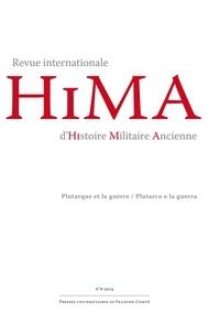 Francesca Gazzano et Giusto Traina - Revue internationale d'histoire militaire ancienne N° 8/2019 : Plutarque et la guerre.