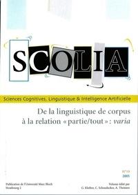 Georges Kleiber et Catherine Schnedecker - Scolia N° 19/2005 : De la linguistique de corpus à la relation.