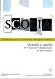 Michèle Biermann Fischer et Catherine Schnedecker - Scolia N° 20/2005 : Quantité et qualité - 15e Rencontres linguistiques en Pays Rhénan.