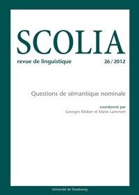 Georges Kleiber et Marie Lammert - Scolia N° 26/2012 : Questions de sémantique nominale.