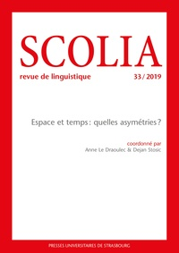 Anne Le Draoulec et Dejan Stosic - Scolia N° 33/2019 : Espace et temps : quelles asymétries ?.