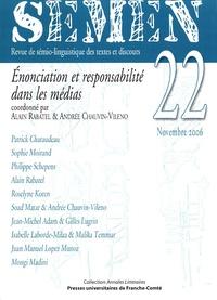 Alain Rabatel et Andrée Chauvin-Vileno - Semen N° 22, novembre 2006 : Enonciation et responsabilité dans les médias.