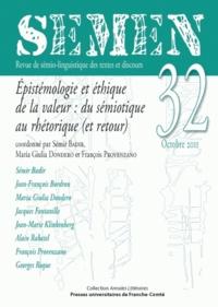 Sémir Badir et Maria Giulia Dondero - Semen N° 32, Octobre 2011 : Epistémologie et éthique de la valeur : du sémiotique au rhétorique (et retour).