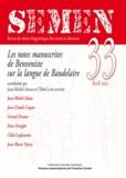 Jean-Michel Adam et Chloé Laplantine - Semen N° 33 : Les notes manuscrites de Benveniste sur la langue de Baudelaire.