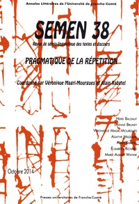 Véronique Magri-Mourgues et Alain Rabatel - Semen N° 38, Octobre 2014 : Pragmatique de la répétition.