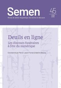 Marie-Laure Florea et Adeline Wrona - Semen N° 45, juin 2018 : Deuil en ligne - Les discours funéraires à l'ère du numérique.