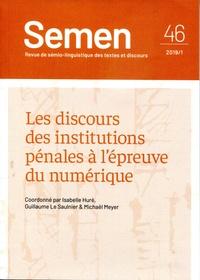 Isabelle Huré et Guillaume Le Saulnier - Semen N° 46 : Les discours des institutions pénales à l'épreuve du numérique.