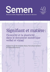 Marion Colas-Blaise et Maria Giulia Dondero - Semen N° 49, janvier 2021 : Signifiant et matière : l'iconicité et la plasticité dans le document numérique verbal et visuel.