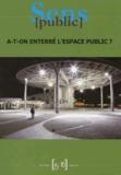 Sylvie Capitant et Michèle Leclerc-Olive - Sens public N° 15-16 : A-t-on enterré l'espace public ?.