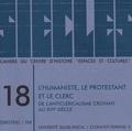 Thierry Wanegffelen et  Collectif - Siècles N° 18/2003 : L'humaniste, le protestant et le clerc - De l'anticléricalisme croyant au XVIe siècle.