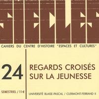 Mathias Bernard et Clémentine Raineau - Siècles N° 24/2006 : Regards croisés sur la jeunesse.