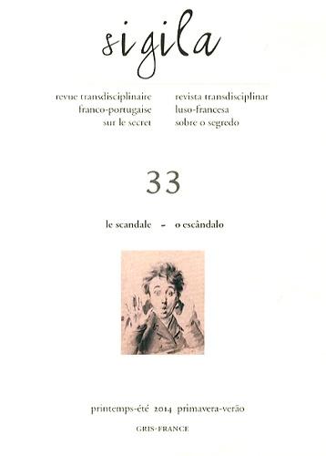 Olivier Got - Sigila N° 33, Printemps-été : Le scandale.