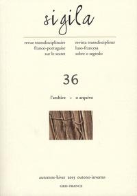 Charles Baladier et Isabelle Baladier-Bloch - Sigila N° 36, automne-hiver : L'archive.