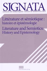 Jean-Pierre Bertrand et François Provenzano - Signata N° 5/2014 : Littérature et sémiotique : histoire et épistémologie.