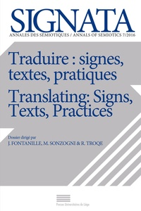 Jacques Fontanille et Marco Sonzogni - Signata N° 7/2016 : Traduire : signes, textes, pratiques/Translating: Signs, Texts, Practices.