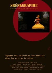 Pascal Lécroart et Julia Peslier - Skén&graphie N° 6 : Voyages des cultures et des mémoires dans les arts de la scène.
