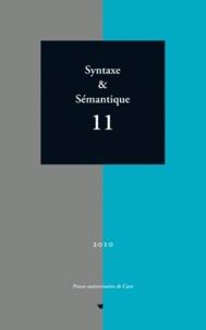 Jacques François et Nicole Le Querler - Syntaxe & Sémantique N° 11/2010 : .