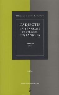 Jacques François et Nicole Le Querler - Syntaxe & Sémantique N° 4/2004 : L'adjectif en français et à travers les langues - Actes du colloque international de Caen 28-30 juin 2001.