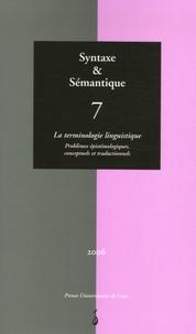 Franck Neveu - Syntaxe & Sémantique N° 7/2006 : La terminologie linguistique - Problèmes épistémologiques, conceptuels et traductionnels.