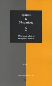 Claude Guimier et Jacques François - Syntaxe & Sémantique N° 8/2007 : Eléments de relation : de la phrase au texte.