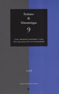 Mathieu Valette et J Francois - Syntaxe & Sémantique N° 9/2008 : Textes, documents numériques, corpus - Pour une science des textes instrumentée.