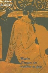 MSH - Techniques & culture N° 43-44/2004 : Mythes - L'origine des manières de faire.