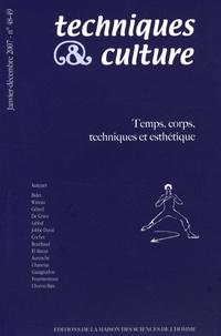 Frédéric Joulian et Fabienne Wateau - Techniques & culture N° 48-49, Janvier-dé : Temps, corps, techniques et esthétique.