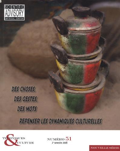 Olivier Gosselain et Renaud Zeebroek - Techniques & culture N° 51, 2e semestre 2 : Des choses, des gestes, des mots : repenser les dynamiques culturelles.