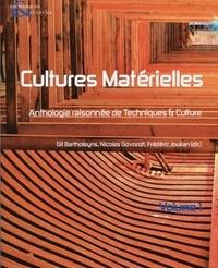 Gil Bartholeyns et Frédéric Joulian - Techniques & culture N° 54-55/2010 : Cultures matérielles - Anthologie raisonnée de Techniques & Culture Volume 1.