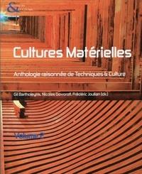 Gil Bartholeyns et Nicolas Govoroff - Techniques & culture N° 54-55/2010 : Cultures matérielles - Anthologie raisonnée de Techniques & Culture Volume 2.