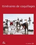 Elsa Faugère et Ingrid Sénépart - Techniques & culture N° 59, 2e semestre 2 : Itinéraires de coquillages.